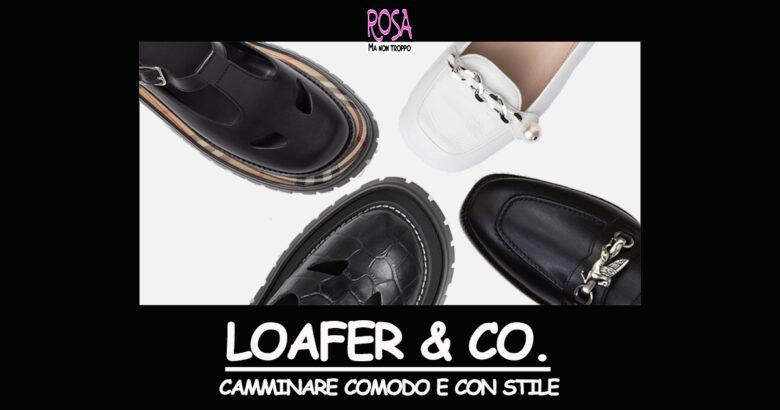 LOAFERS & CO, CAMMINARE COMODO E CON STILE